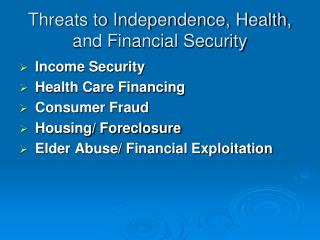 Threats to Independence, Health, and Financial Security