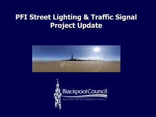 PFI Street Lighting & Traffic Signal Project Update