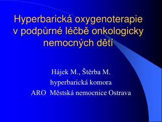 Hyperbarická oxygenoterapie v podpůrné léčbě onkologicky nemocných dětí