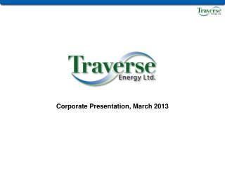 Corporate Presentation, March 2013