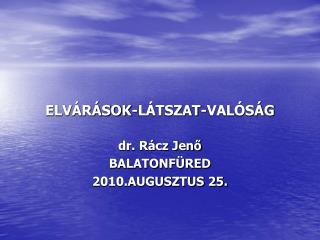 ELVÁRÁSOK-LÁTSZAT-VALÓSÁG