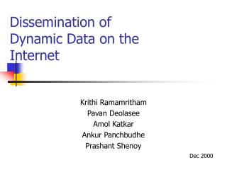 Dissemination of Dynamic Data on the Internet
