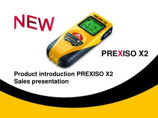 Product introduction PREXISO X2 Sales presentation