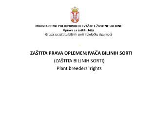 - ZAŠTITA PRAVA OPLEMENJIVAČA BILJNIH SORTI (ZAŠTITA BILJNIH SORTI) Plant breeders' rights