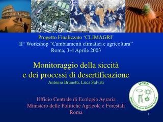 Progetto Finalizzato �CLIMAGRI� II� Workshop �Cambiamenti climatici e agricoltura�