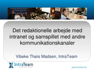 Det redaktionelle arbejde med intranet og samspillet med andre kommunikationskanaler