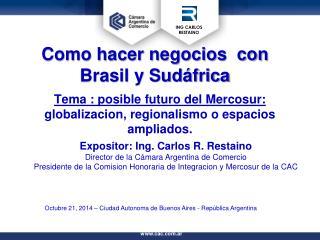 Tema : posible futuro  del  Mercosur : globalizacion ,  regionalismo  o  espacios ampliados .