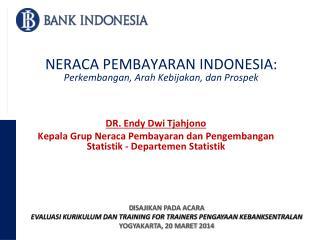 NERACA PEMBAYARAN INDONESIA: Perkembangan, Arah Kebijakan, dan Prospek