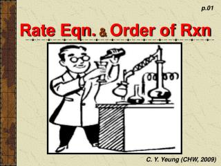 Rate Eqn.  &  Order of Rxn
