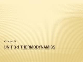 Unit 3-1 thermodynamics