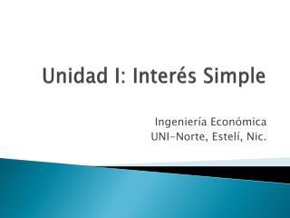 Unidad I: Interés Simple