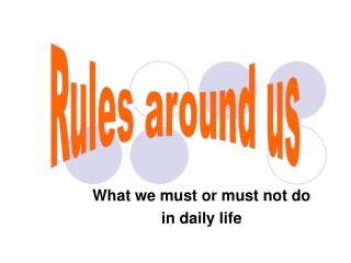 What we must or must not do  in daily life