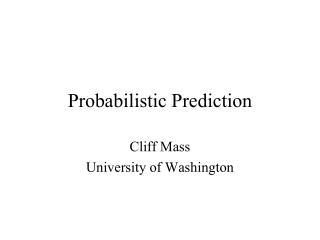 Probabilistic Prediction
