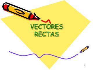 VECTORES RECTAS