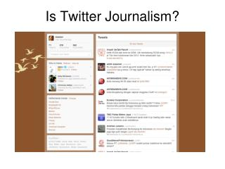 Is  Twitter  J ournalism?