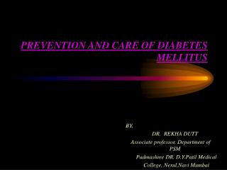 PREVENTION AND CARE OF DIABETES MELLITUS