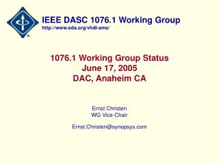 1076.1 Working Group Status June 17, 2005 DAC, Anaheim CA