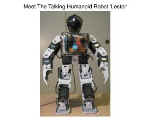 Meet The Talking Humanoid Robot 'Lester'