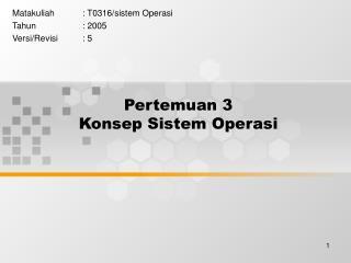 Pertemuan 3 Konsep Sistem Operasi