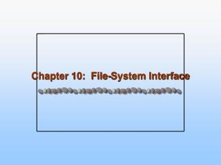 Chapter 10:  File-System Interface