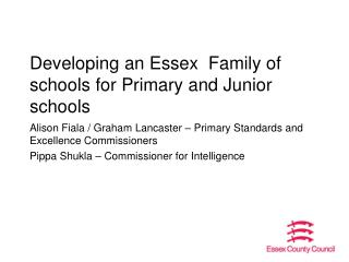 Developing an Essex  Family of schools for Primary and Junior schools