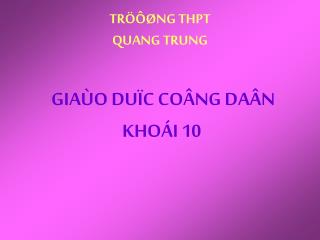 TRÖÔØNG THPT  QUANG TRUNG