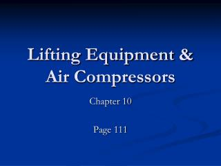 Lifting Equipment &  Air Compressors