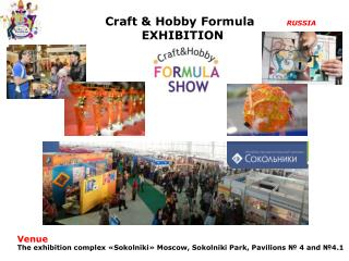 Craft & Hobby Formula         RUSSIA EXHIBITION