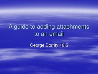 A guide to adding attachments to an email