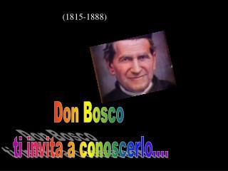 Don Bosco  ti invita a conoscerlo....