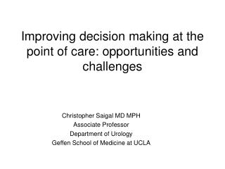 Improving decision making at the point of care: opportunities and challenges