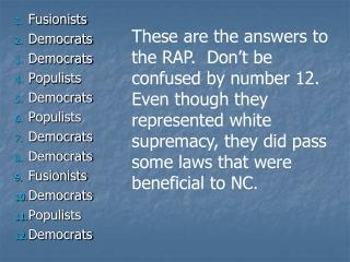 Fusionists Democrats Democrats Populists Democrats Populists Democrats Democrats Fusionists