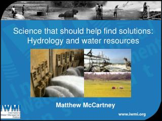 Science that should help find solutions:  Hydrology  and water resources
