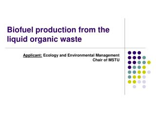 Biofuel production from the liquid organic waste