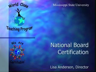 National Board Certification  Lisa Anderson, Director