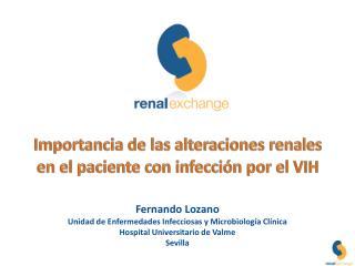 Importancia de las alteraciones renales        en el paciente con infección por el VIH