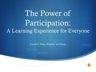 The Power of Participation: A Learning Experience for Everyone
