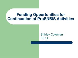 Funding Opportunities for Continuation of ProENBIS Activities