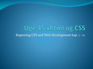 Uge 45  xhtml  og CSS