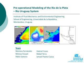 Pre-operational Modeling of the Rio de la Plata  – Rio Uruguay System