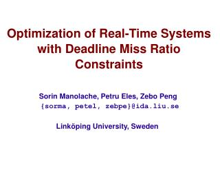 Optimization of Real-Time Systems with Deadline Miss Ratio Constraints