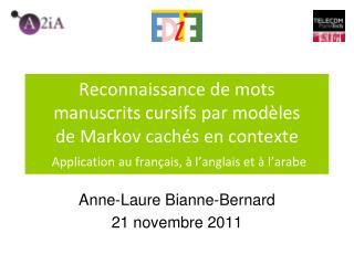 Anne-Laure Bianne-Bernard 21 novembre 2011