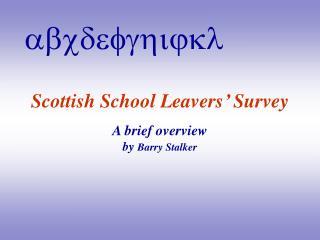 Scottish School Leavers' Survey