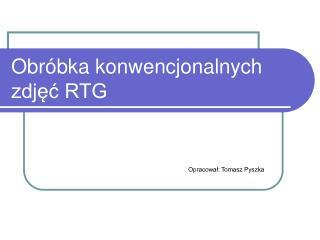 Obróbka konwencjonalnych zdjęć RTG