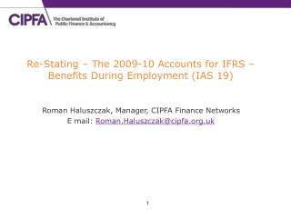 Re-Stating   The 2009-10 Accounts for IFRS    Benefits During Employment IAS 19