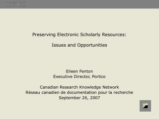Preserving Electronic Scholarly Resources: Issues and Opportunities