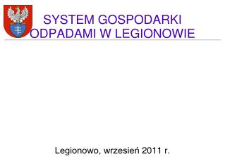 SYSTEM GOSPODARKI ODPADAMI W LEGIONOWIE
