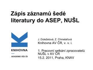 Zápis záznamů šedé literatury do ASEP, NUŠL
