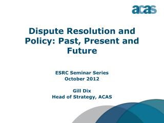 Dispute Resolution and Policy: Past, Present and Future