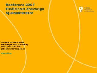 Konferens 2007  Medicinskt ansvariga Sjuksköterskor